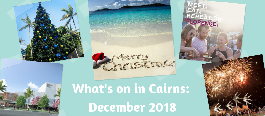 What's on in Cairns: December 2018 - Down Under Tours | Down Under Tours