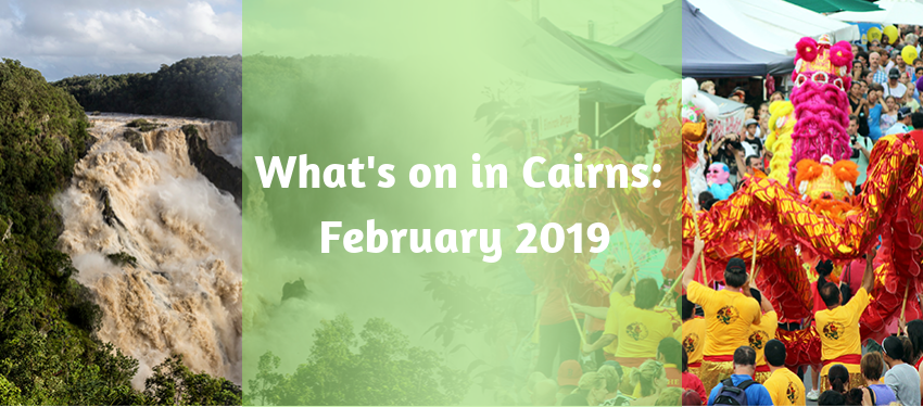 What's on in Cairns: Feb 2019